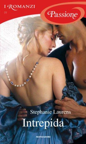 Stephanie Laurens - Intrepida (I Romanzi Passione)