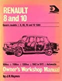 img - for Renault 8 and 10 1962-1972 (R8, R8S, R10 & 10-1300) by John Harold Haynes (1973-06-02) book / textbook / text book