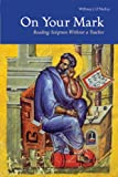 img - for On Your Mark: Reading Scripture Without a Teacher book / textbook / text book