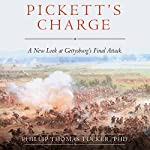 Pickett's Charge: A New Look at Gettysburg's Final Attack | Phillip Thomas Tucker PhD