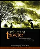 The Reluctant Traveler: A Pilgrimage Through Loss and Recovery