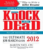 img - for Knock 'em Dead 2012: The Ultimate Job Search Guide (Knock 'em Dead: The Ultimate Job-Seekers' Handbook) book / textbook / text book