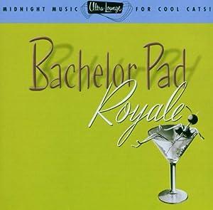 Ultra-Lounge Volume Four: Bachelor Pad Royale