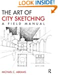The Art of City Sketching: A Field Ma...