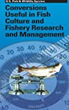 img - for Conversions Useful in Fish Culture and Fishery Research and Management book / textbook / text book