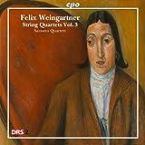 フェリックス・ワインガルトナー:弦楽四重奏曲集 第3集