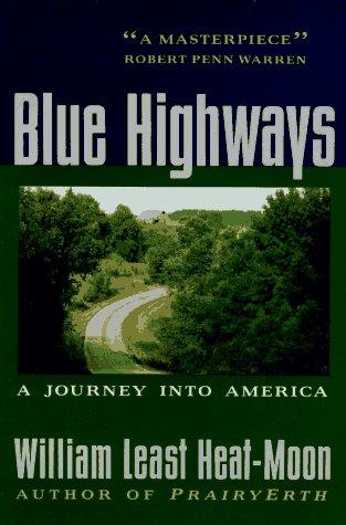 Blue Highways:  A Journey Into America, William Least-Heat Moon
