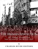 img - for The Iranian Revolution: The Islamic Revolution That Reshaped the Middle East book / textbook / text book