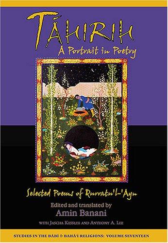 Tahirih: A Portrait in Poetry: Selected Poems of Qurratu'l-'AynAmin Banani