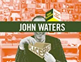 John Waters (Place Space) (1934429023) by Oldham, Todd