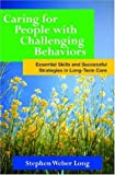 img - for Caring for People with Challenging Behaviors: Essential Skills and Successful Strategies for Long-Term Care book / textbook / text book