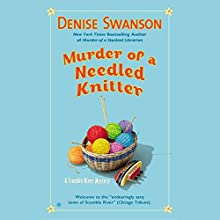Murder of a Needled Knitter: A Scumble River Mystery, Book 17 (       UNABRIDGED) by Denise Swanson Narrated by Christine Leto