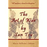 The Art of War by Sun Tzu - Classic Collector's Edition (Annotated)(Translated) ~ Sun Tzu
