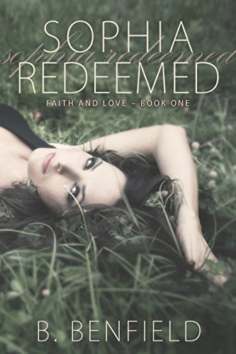 Book: Sophia Redeemed (Faith and Love Book 1) by B. Benfield