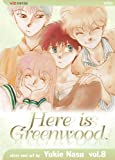 Here Is Greenwood, Vol. 8 (142150183X) by Nasu, Yukie