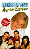 Backstreet Boys Aaron Carter: An Unauthorized Biography