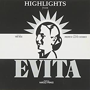 Evita (Highlights from the 1978 Original Broadway Cast)