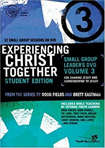 Experiencing Christ Together, Student Edition DVD 3: Sharing Jesus and Surrendering to Jesus