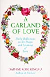 img - for A Garland of Love: Daily Reflections on the Magic and Meaning of Love book / textbook / text book