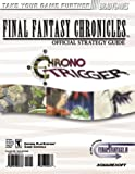 Final Fantasy Chronicles Official Strategy Guide: Chrono Trigger and Final Fantasy 4 (0744000734) by Birlew, Dan
