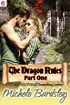 The Dragon Rules: Part One: A Dragon...