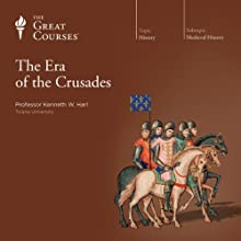 The Era of the Crusades Lecture by  The Great Courses Narrated by Professor Kenneth W. Harl