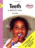 Teeth: a Dentist's View (Literacy & Science)