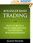 Bollinger Band Trading: How to Build...