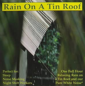 Pure White Noise 174 Rain On A Tin Roof Rain Sounds Cd