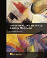Functional and Reactive Domain Modeling Front Cover