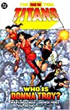 New Teen Titans, The: Who is Donna Troy? (1401207243) by Wolfman, Marv
