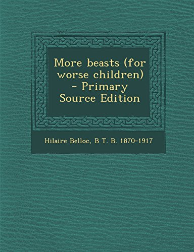 More beasts (for worse children)  - Primary Source Edition
