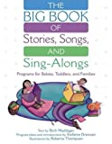 img - for The BIG Book of Stories, Songs, and Sing-Alongs: Programs for Babies, Toddlers, and Families book / textbook / text book