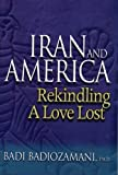 Iran &amp; America: Rekindling A Love Lost