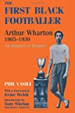 img - for The First Black Footballer: Arthur Wharton 1865-1930: An Absence of Memory (Sport in the Global Society) book / textbook / text book