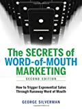 img - for The Secrets of Word-of-Mouth Marketing: How to Trigger Exponential Sales Through Runaway Word of Mouth by George Silverman (2011-04-21) book / textbook / text book