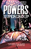 Powers Vol. 4: Supergroup (1582403090) by Brian Michael Bendis