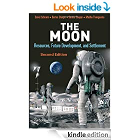 The Moon: Resources, Future Development and Settlement: Resources, Future Development and Colonization (Springer Praxis Books / Space Exploration)