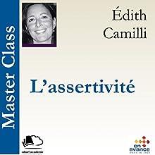 L'assertivité (Master Class) | Livre audio Auteur(s) : Édith Camilli Narrateur(s) : Édith Camilli