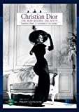 Christian Dior, the Man behind the Myth