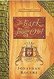 The Bark Of The Bog Owl (The Wilderking Trilogy)
