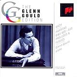 Bach: Partitas, Preludes Fugues (Glenn Gould Edition) Glenn Gould