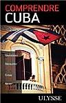 Comprendre Cuba 2e �dition