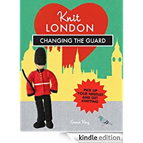 Knit London: Changing the Guard (Knit London - 10 iconic London projects)