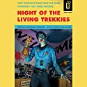 Night of the Living Trekkies Audiobook by Sam Stall, Kevin David Anderson Narrated by Zach McLarty