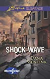 Shock Wave (Love Inspired Suspense)