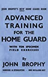 img - for Advanced Training for the Home Guard with Ten Specimen Field Exercises book / textbook / text book