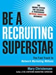 Be A Recruiting Superstar: The Fast T...