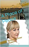 A Place of Peace: Romantic Summer Mystery