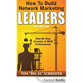 How to Build Network Marketing Leaders Volume One: Step-by-Step Creation of MLM Professionals (English Edition)